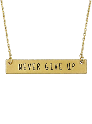 Inspirational Message Bar Necklace - Never Give Up