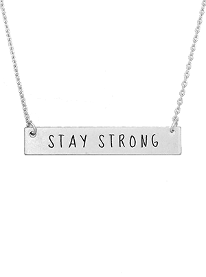 Inspirational Message Bar Necklace - Stay Strong