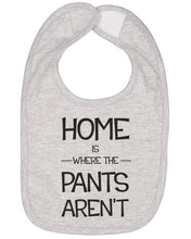 Load image into Gallery viewer, Home Is Where The Pants Aren't Baby Bib - Brain Juice Tees