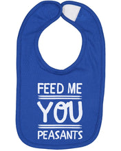 Load image into Gallery viewer, Feed Me You Peasants Baby Bib - Brain Juice Tees