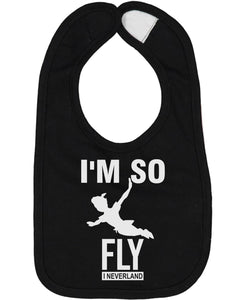 I'm So Fly I Neverland Baby Bib - Brain Juice Tees