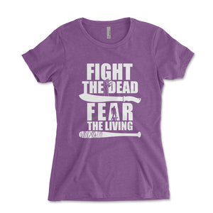 Fight The Dead Fear The Living Women's Shirt - Brain Juice Tees