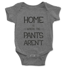 Load image into Gallery viewer, Home Is Where The Pants Aren't Baby Onesie - Brain Juice Tees