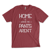 Load image into Gallery viewer, Home Is Where The Pants Aren't Men's Shirt - Brain Juice Tees