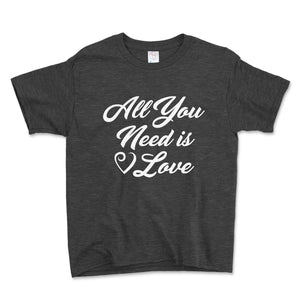 All You Need Is Love Unisex Toddler Shirt - Brain Juice Tees