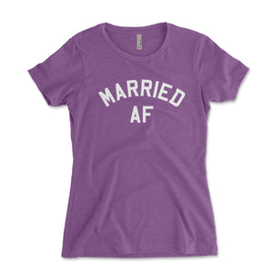 Married AF Women's Fit Shirt - Brain Juice Tees