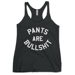 Pants Are Bullshit Women's Tanktop - Brain Juice Tees