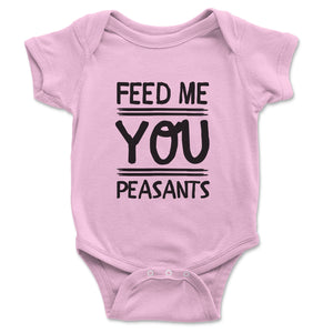 Feed Me You Peasants Baby Onesie - Brain Juice Tees
