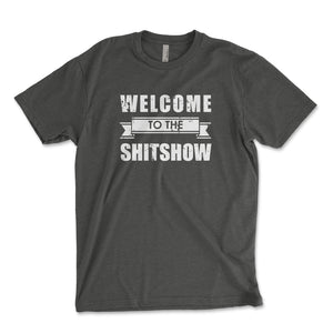 Welcome To The Shitshow Men's Shirt - Brain Juice Tees