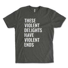 Load image into Gallery viewer, These Violent Delights Have Violent Ends Men's Shirt - Brain Juice Tees