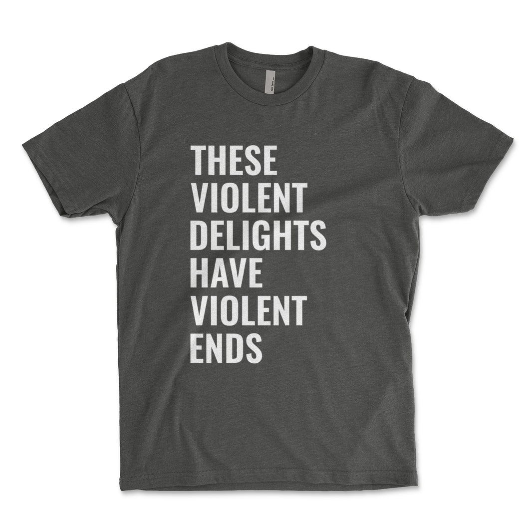 These Violent Delights Have Violent Ends Men's Shirt - Brain Juice Tees