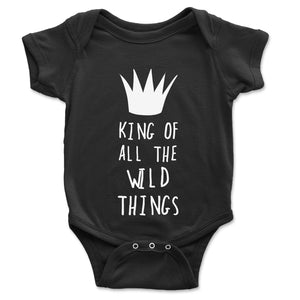 King Of All The Wild Things Baby Onesie - Brain Juice Tees