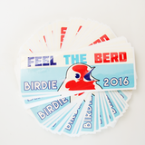 FEEL THE BERD Bumper Stickers (For Bumper Sticking)