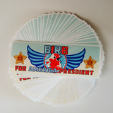 BIRB for AMERICA PRESDIENT Bumper Stickers (For Bumper Sticking)