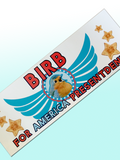 BIRD/BIRB for PRESENTDENT the bumper sticker for bumper sticking