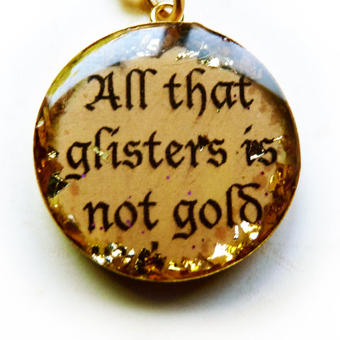 Resin Shakespeare Pendant-All that glisters is not gold