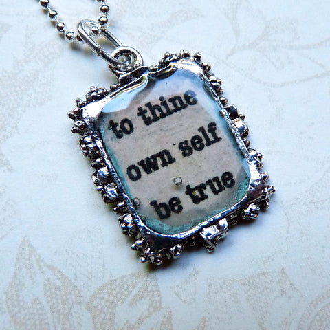 "Shakespeare Quote Pendant - ""To Thine Own Self Be True"""