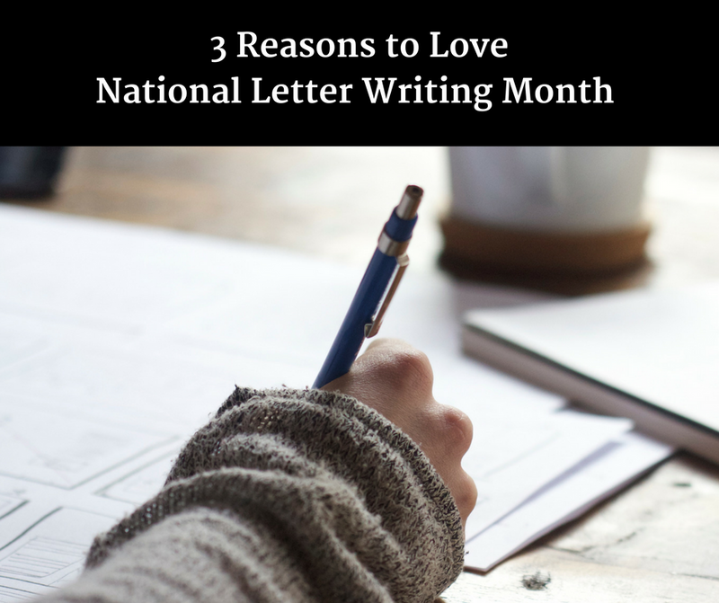 3 Reasons to Love National Letter Writing Month