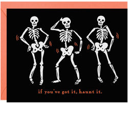If You've Got it Haunt it Halloween Card
