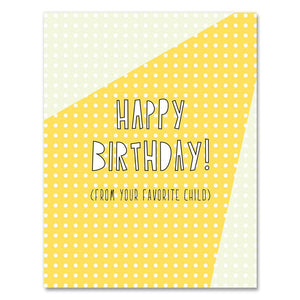 Happy Birthday From Your Favorite Child Card