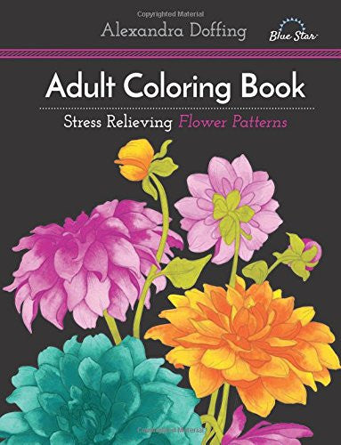 Cover Of Stress Relieving Flower Patterns Adult Coloring Book