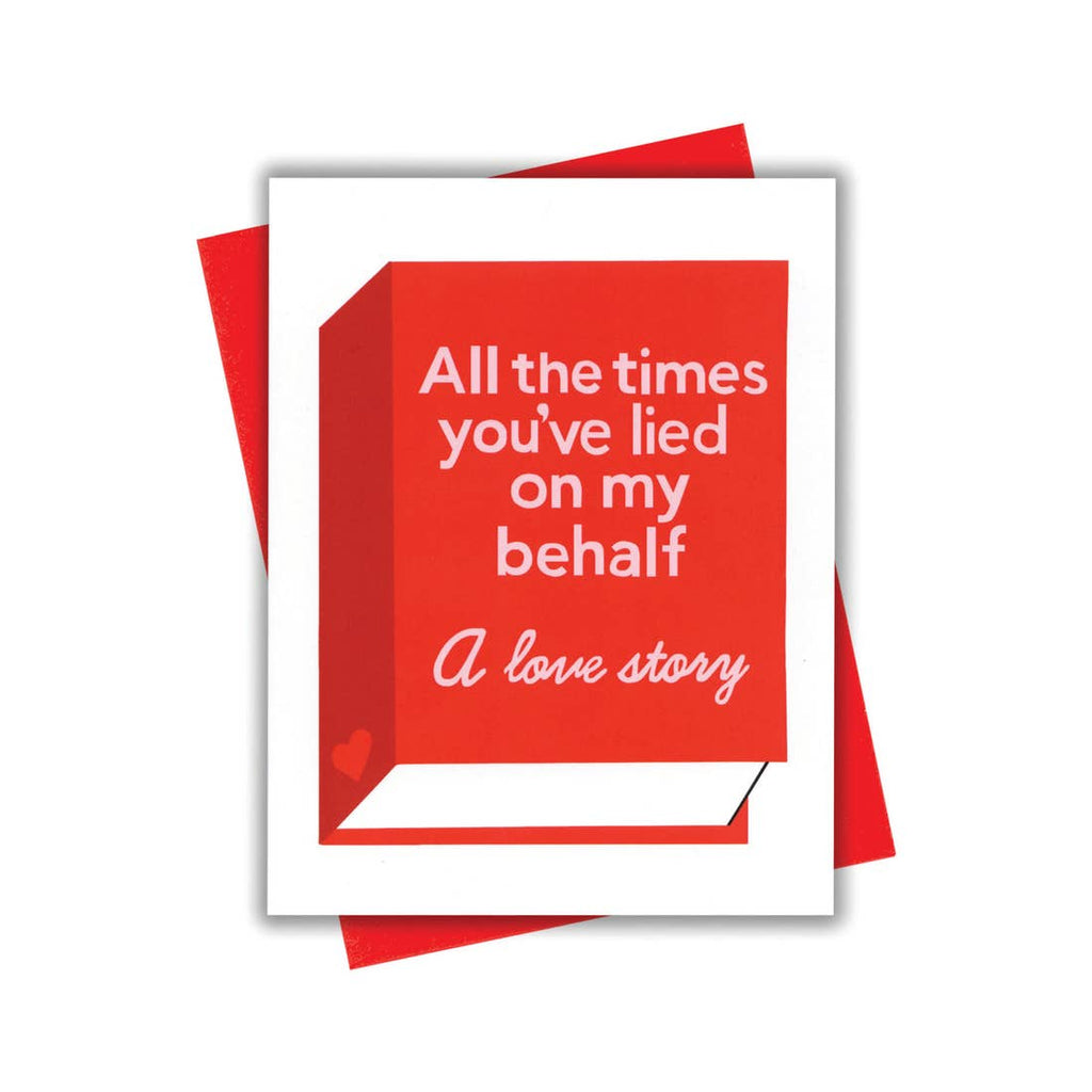 All The Times You've lied on my Behalf Card