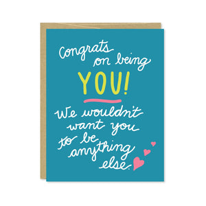 Congrats on Being You Card