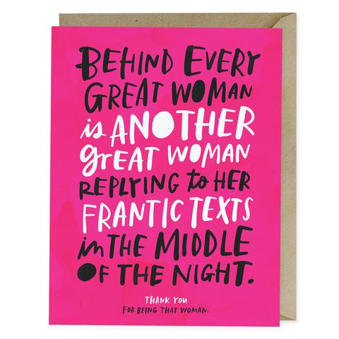 Behind Every Great Woman Greeting Card
