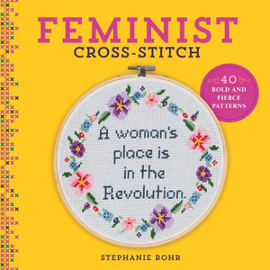 Feminist Cross-Stitch by Stephanie Rohr