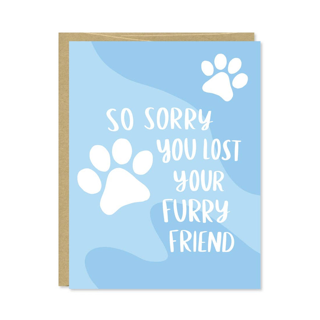Sorry You Lost Your Furry Friend Card