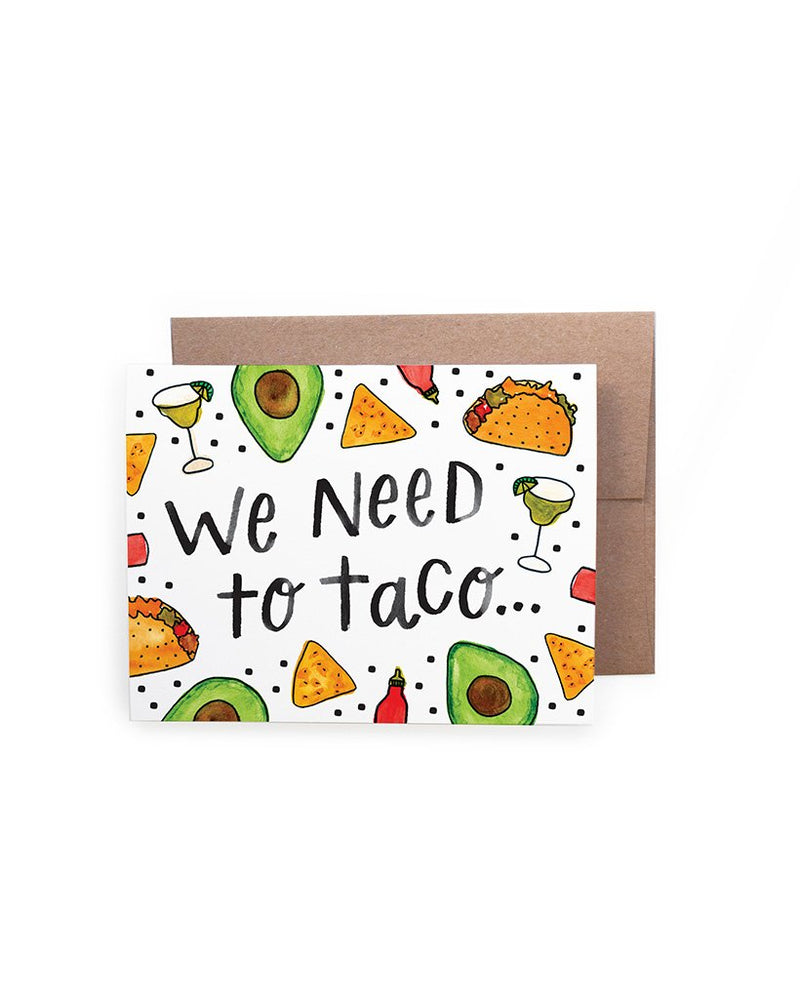 We Need to Taco Card