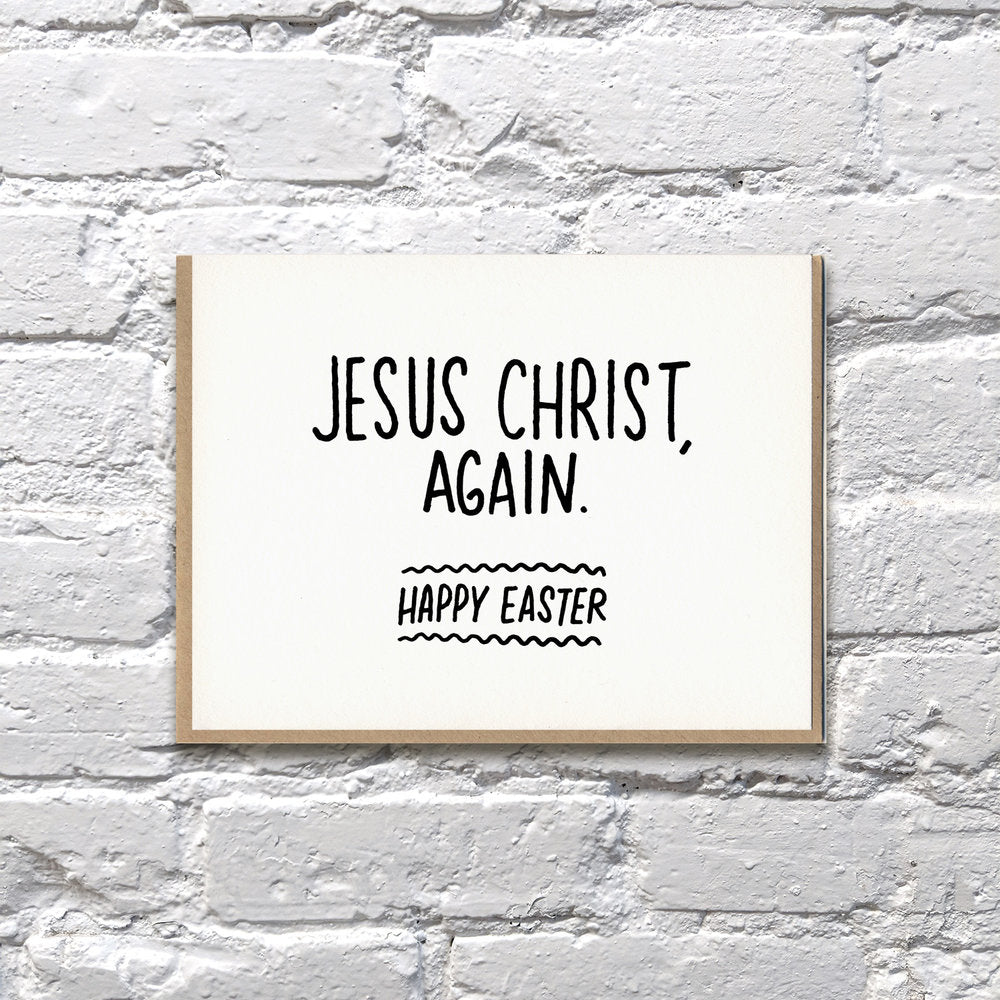 Jesus Christ, Again Easter Card