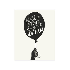 hold tight to your dreams fine art print