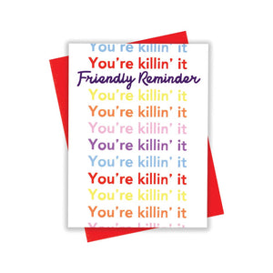 Friendly Reminder, You're Killin' It Card