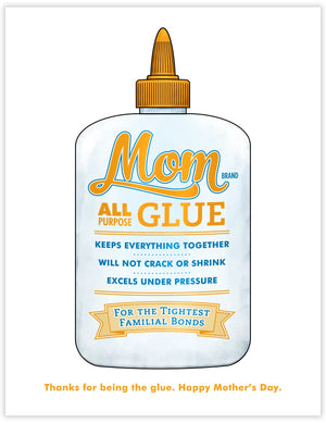 Mom is the Glue Mother's Day Card