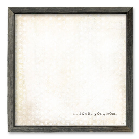 Rustic Shelf Art - I Love You Mom