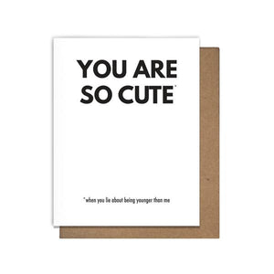 You are so cute birthday card