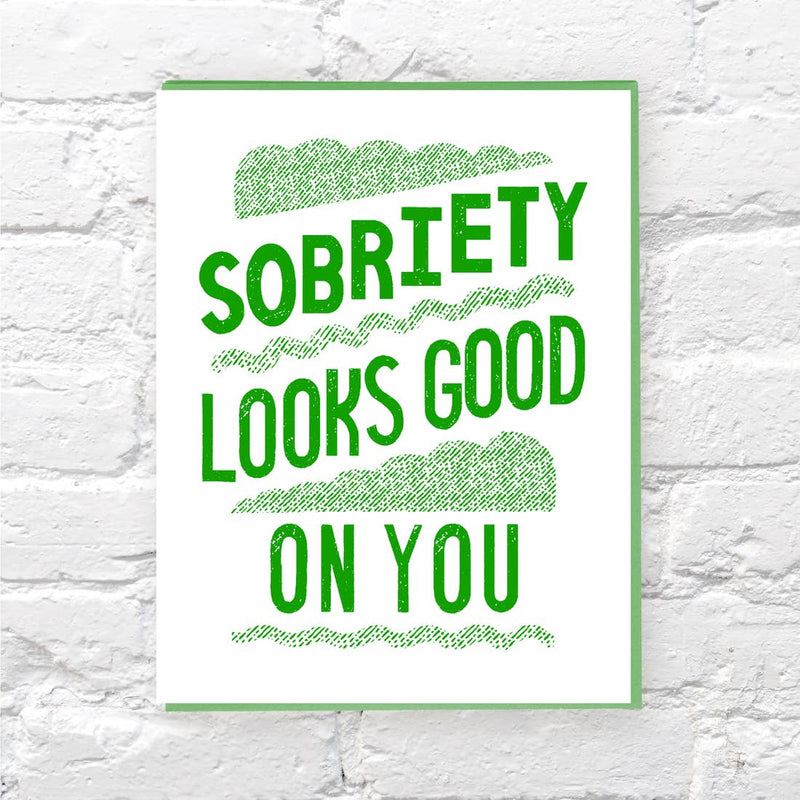 Sobriety Looks Good on You Card
