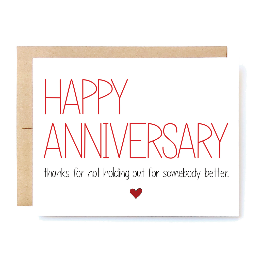 Somebody Better Anniversary Card