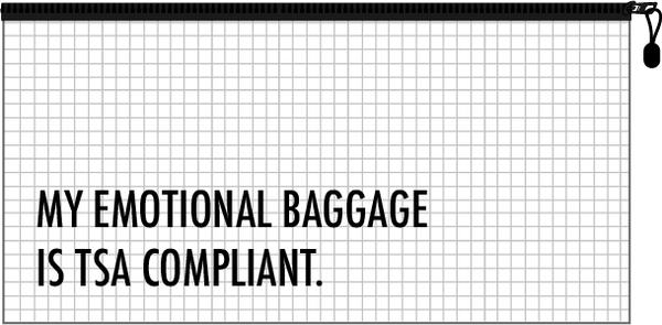 Emotional Baggage TSA Compliant Zipper Pouch