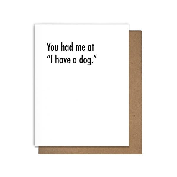 "you had me at ""i have a dog"" letterpress card"
