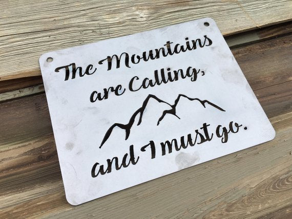 The Mountains are Calling and I must go metal art
