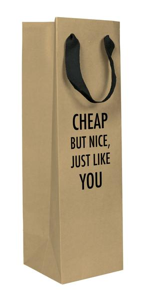 Cheap but nice just like you bottle bag