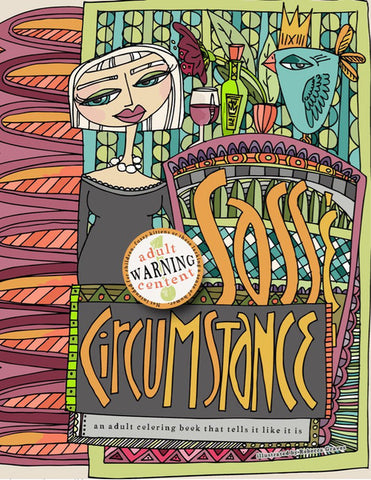 Cover of Sass & Circumstance: An Adult Coloring Book That Tells it Like it is