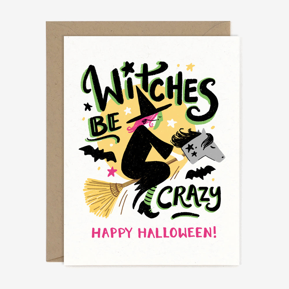 Witches be Crazy Halloween Pun Card