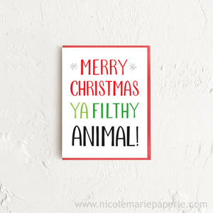 Funny Merry Christmas Ya Filthy Animal Card
