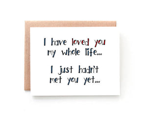 Loved You My Whole Life Card