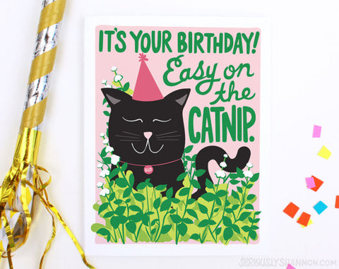 Easy on the catnip funny birthday card