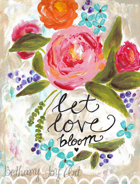 Let Love Bloom Inspiration Gift Print