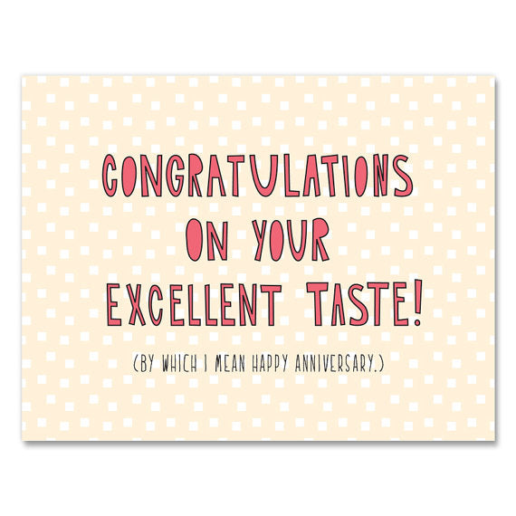 Excellent Taste Anniversary Greeting Card